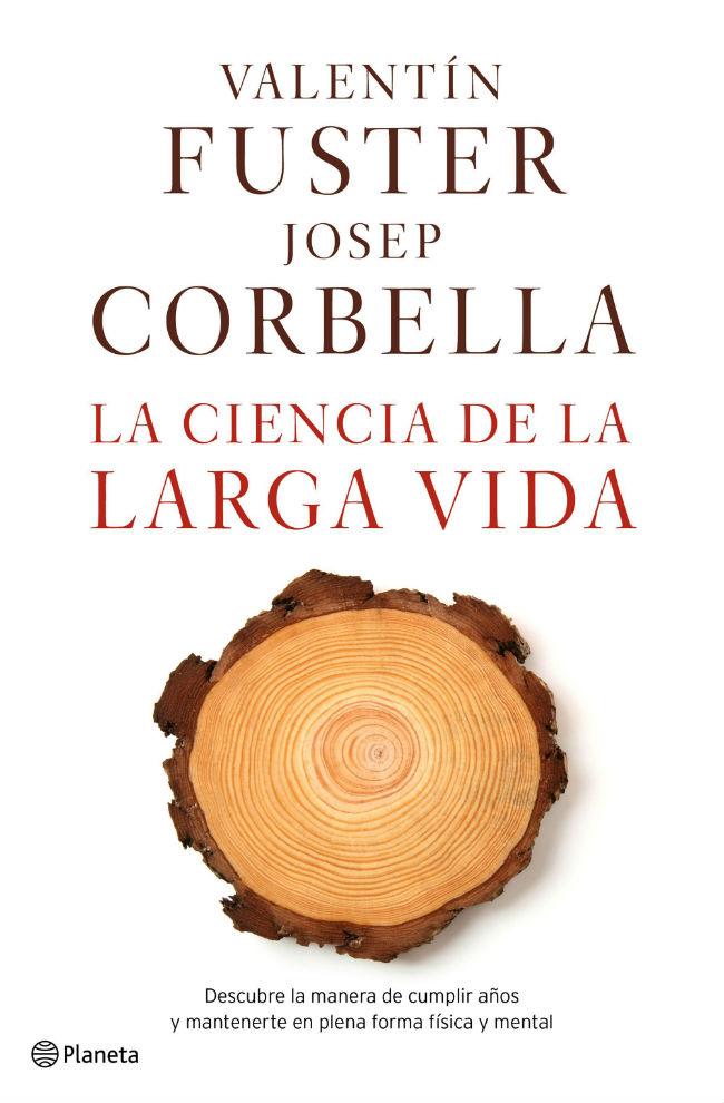 La ciencia de la larga vida, de Valentín Fuster y Josep Corbella